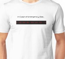 in Case of Emergency call... Unisex T-Shirt