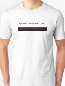 in Case of Emergency call... T-Shirt