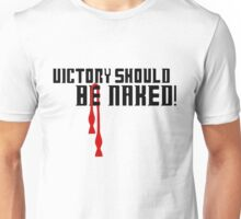 Dr. Who- Victory Should Be Naked! Unisex T-Shirt