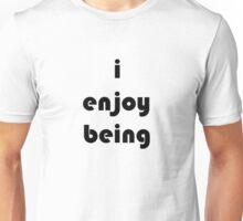 i enjoy being (bold) Unisex T-Shirt