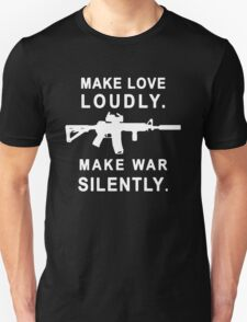 2nd Amendment Make love loudly Make war silently T-Shirt