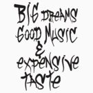 BIG DREAMS GOOD MUSIC by Azzurra
