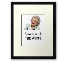 I Party with Betty White Framed Print