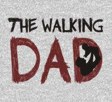 The Walking Dad / The Walking Dead by Dxnthonysz