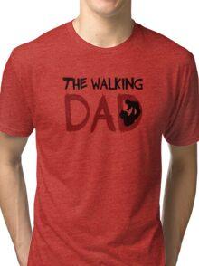 The Walking Dad / The Walking Dead Tri-blend T-Shirt