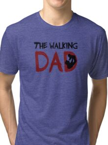 The Walking Dad / The Walking Dead Tri-blend T-Shirt