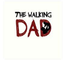 The Walking Dad / The Walking Dead Art Print
