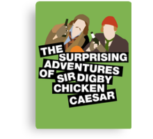 The surprising adventures of Sir Digby Chicken Caesar Canvas Print