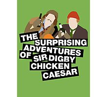 The surprising adventures of Sir Digby Chicken Caesar Photographic Print