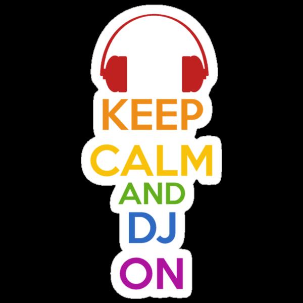 Keep Calm - DJ by SlushyCheese