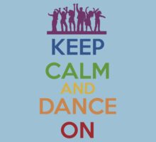 Keep Calm - Dance by SlushyCheese