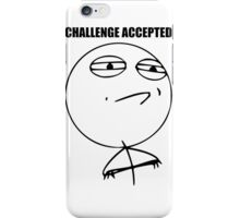 CHALLENGE ACCEPTED iPhone Case/Skin