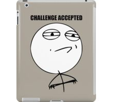 CHALLENGE ACCEPTED iPad Case/Skin