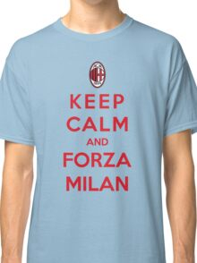 Keep Calm And Forza Milan Classic T-Shirt