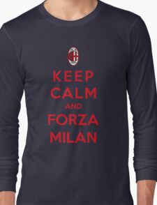 Keep Calm And Forza Milan Long Sleeve T-Shirt