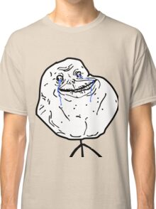 FOREVER ALONE Classic T-Shirt