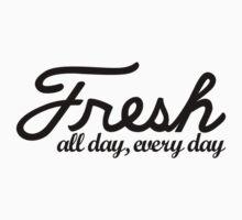 Fresh | all day every day by shiagi