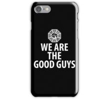 We are the good guys! iPhone Case/Skin