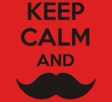 Keep Calm - Moustache by SlushyCheese
