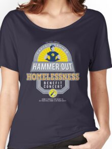 Hammer-Out Homelessness Women's Relaxed Fit T-Shirt