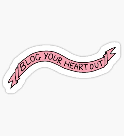 """""""Blog Your Heart Out"""" tumblr sticker Sticker"""
