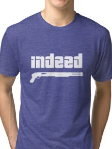 Omar. Indeed. Tri-blend T-Shirt