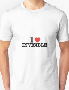 I Love INVISIBLE T-Shirt