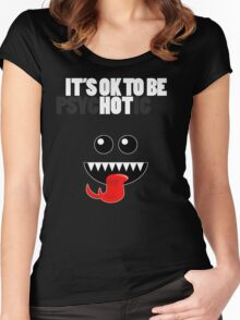 IT'S OK TO BE HOT (PSYCHOTIC) Women's Fitted Scoop T-Shirt