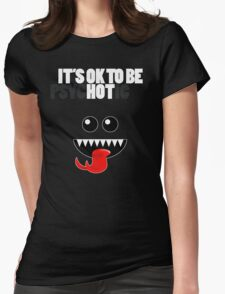 IT'S OK TO BE HOT (PSYCHOTIC) Womens Fitted T-Shirt