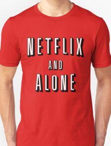 Netflix And Alone T-Shirt T-Shirt
