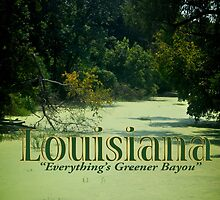 Louisiana Greener Bayou  (By You) by Sharon Elliott-Thomas
