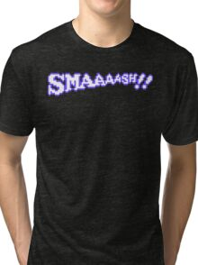 SMAAAASH!! Tri-blend T-Shirt