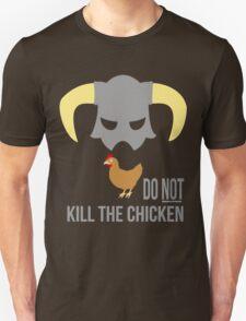 Skyrim Do not kill the chicken T-Shirt