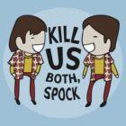 Kill Us Both, Spock! by Lindsay Rabiega