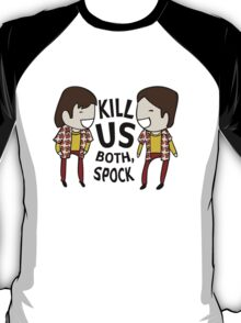 Kill Us Both, Spock! T-Shirt