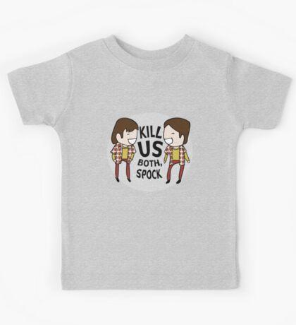 Kill Us Both, Spock! Kids Tee