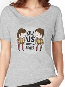 Kill Us Both, Spock! Women's Relaxed Fit T-Shirt
