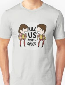 Kill Us Both, Spock! Unisex T-Shirt