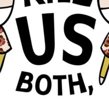 Kill Us Both, Spock! Sticker
