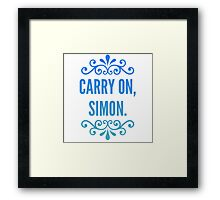 Carry On, Simon. Framed Print
