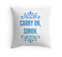 Carry On, Simon. Throw Pillow