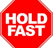 Hold Fast Sign (Stop) by LudlumDesign