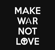 Make War Not Love Unisex T-Shirt