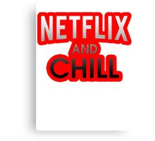 Netflix And Chill Canvas Print