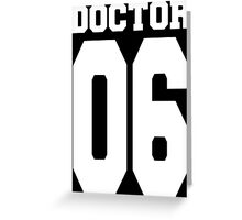Doctor 06 Greeting Card