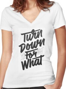 TURN DOWN FOR WHAT  Women's Fitted V-Neck T-Shirt