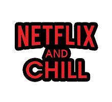 Netflix And Chill Red by 61designn