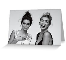 Kendall Jenner and Gigi Hadid #adorable  Greeting Card