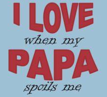 I Love When My Papa Spoils Me Kids Tee