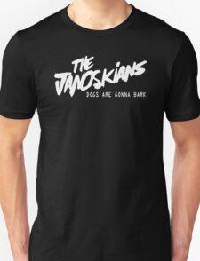 THE JANOSKIANS GONNA BARK T-Shirt